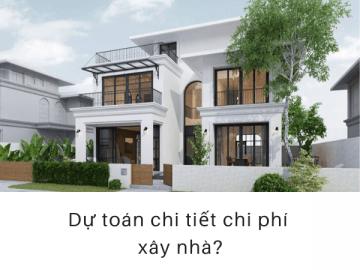 Mẫu bảng dự toán chi tiết chi phí xây dựng nhà ở mới nhất
